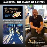 Clarence Porter - Layering � The Magic of Pastels - A 3 Part Series