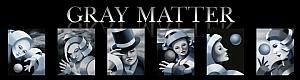 Gray Matter Series