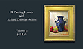 Oil Painting Lessons with Richard Christian Nelson Vol 1-Still Life by Richard Christian Nelson  ~ DVD-117 Minutes x