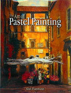 Book - The Art of Pastel Painting by Alan Flattmann