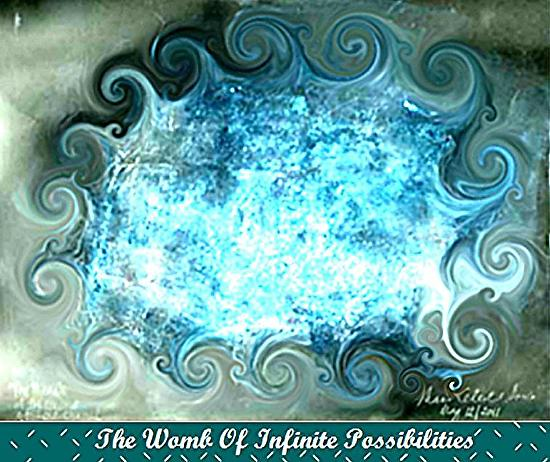 The Womb Of Infinite Possibilities by Maria Celeste Garcia  ~  x