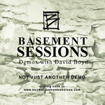 David Boyd - The Basement Sessions: Demonstrations JULY