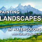 Rafael DeSoto. Jr. - Painting Landscapes in Watercolor