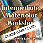 Rafael DeSoto. Jr. - Intermediate Watercolor Workshop