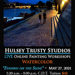 John Hulsey - Evening on the Seine - Live Online Watercolor Class