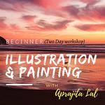 Aprajita Lal - Beginners- Illustration and Painting